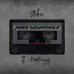 Stakev - Ngek'uzumthole Ft. Misstwaggy